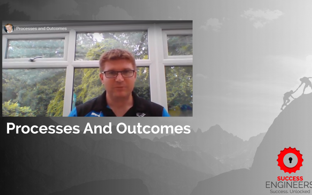 Processes and Outcomes